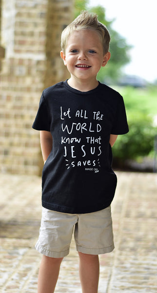 Let All The World Know That Jesus Saves-Black Tee