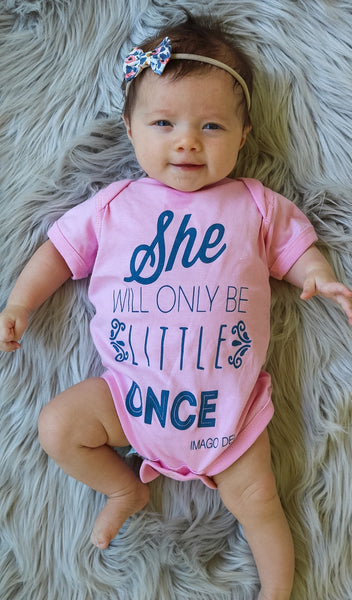 She Will Only Be Little Once-Pink Onesie