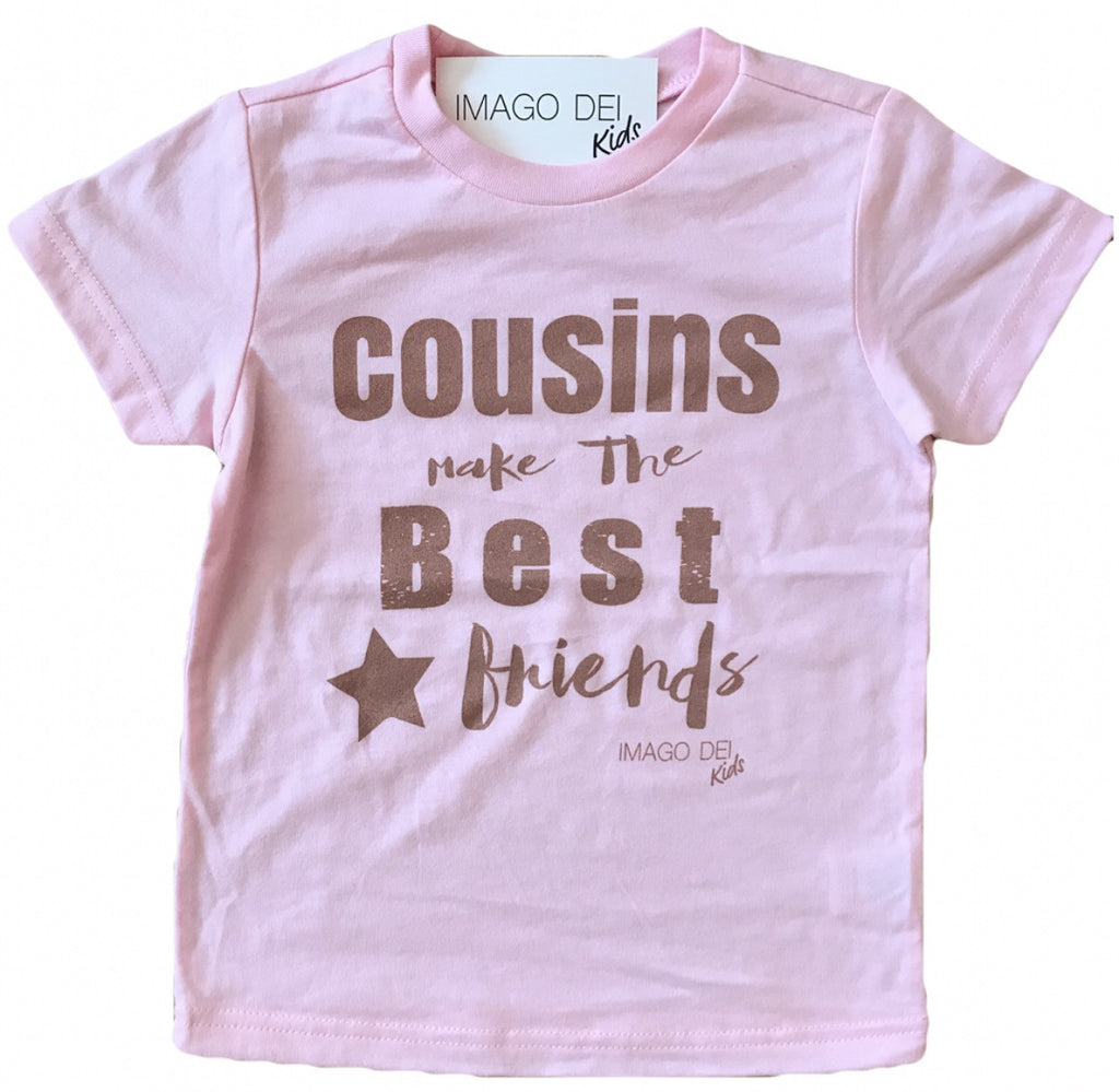Cousins Make the Best Friends-Pink Tee