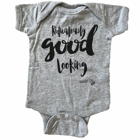 Ridiculously Good Looking- Grey Onesie
