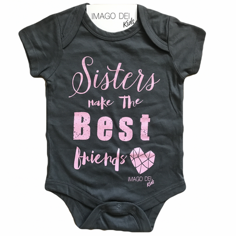 Sisters Make the Best Friends -Grey Onesie