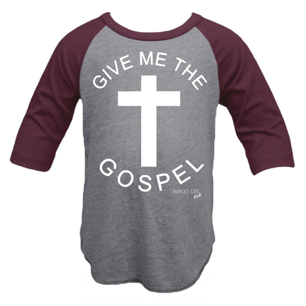 Give me the gospel- Charcoal/Maroon Raglan
