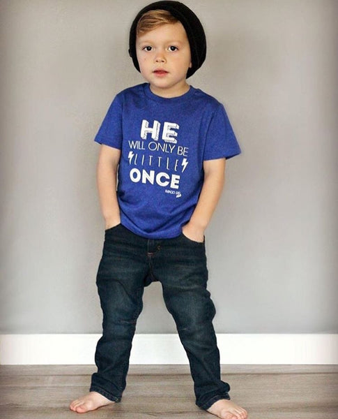 He Will Only Be Little Once-Cobalt Blue Tee
