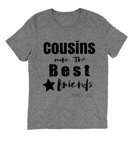 Cousins Make the Best Friends - Adult Grey Tee