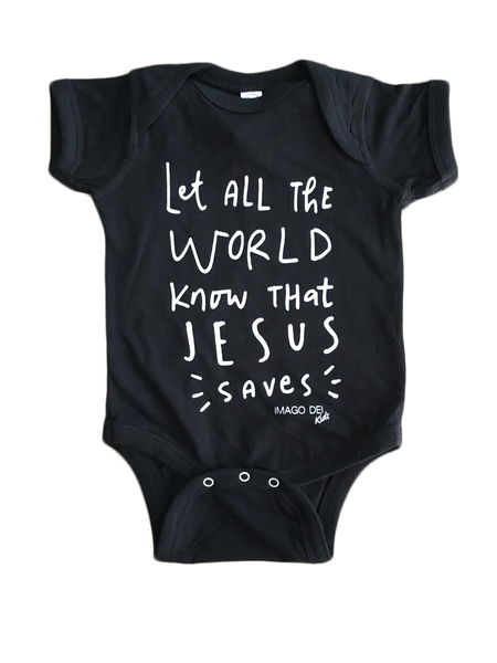 Let All The World Know That Jesus Saves-Black Onesie
