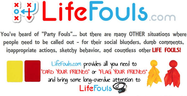 LifeFouls.com - Yellow Card, Red Card, Penalty Flag, Challenge Flag!