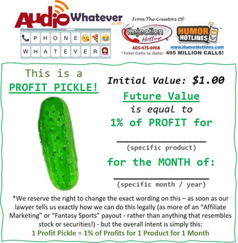 "May, 2020: AudioWhatever.com ""PROFIT PICKLES?!"" (1 ""Pickle"" = 1% of 1 Product's Profits for: MAY, 2020)"