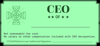 CEO of [Whatever] Certificate - Download and/or Printable (FREE!)