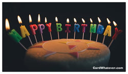 Happy Birthday - Birthday Candles Card!