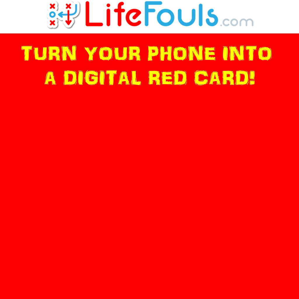 LifeFouls.com - Turn Your Phone Into a RED CARD! (free!)