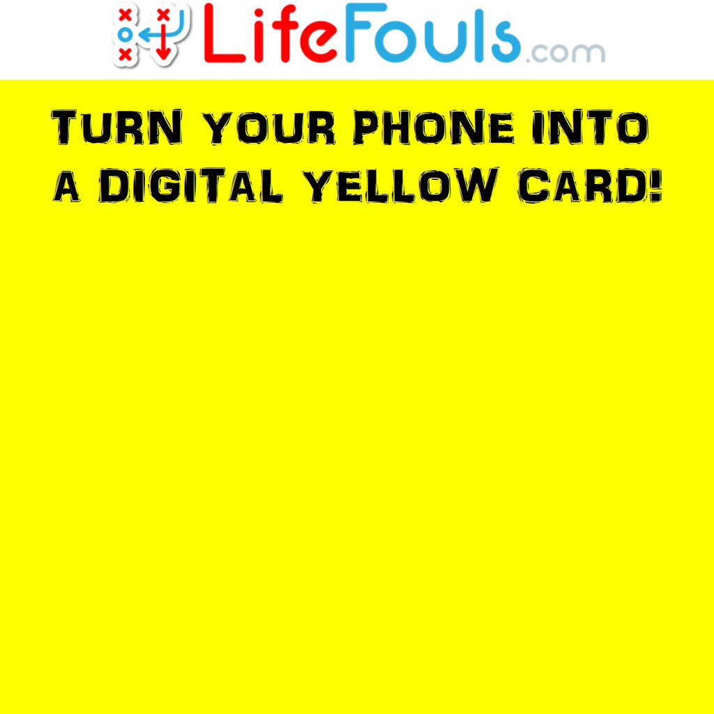 LifeFouls.com - Turn Your Phone Into a YELLOW CARD! (free!)