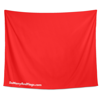 GIGANTIC RED FLAG TAPESTRY (Various Sizes) - SoManyRedFlags.com