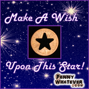 "(WISH UPON A) STAR Penny! (""Whatever Pennies"" from PennyWhatever.com)"
