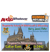 Hogwarts Admissions (Call the Hogwarts Hotline phone number from HumorHotlines.com)