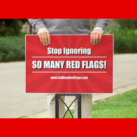 "Yard Sign?!? (""Stop Ignoring SO MANY RED FLAGS"")"