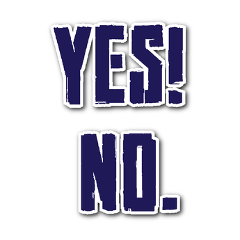Yes! No. (sticker)