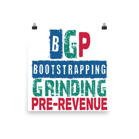 Living The Startup Dream (Bootstrapping, Grinding, Pre-Revenue) Poster