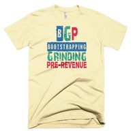 Bootstrapping, Grinding, Pre-Revenue T-Shirt