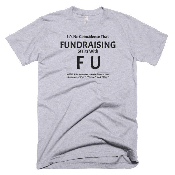 "Fundraising Starts with ""F U"" T-Shirt"