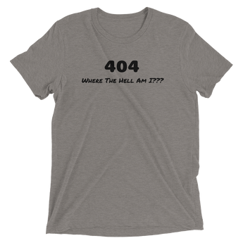 404 - Where The Hell Am I??? Soft Tri-Blend T-Shirt
