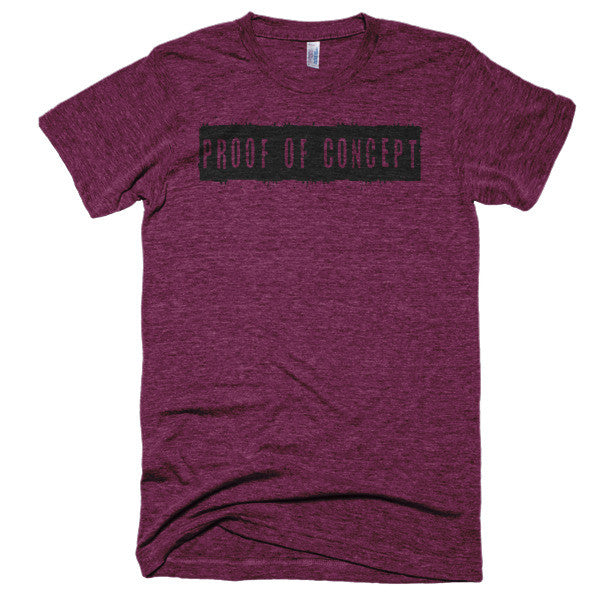"Living The Startup Dream ""Proof of Concept"" - Extra Soft (Tri-Blend)"