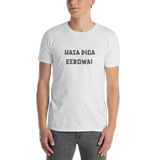 Hasa Diga Eebowai -- Short-Sleeve Unisex T-Shirt, 100% Cotton