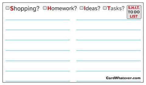 "Best ""To Do"" List EVER! (Shopping? Homework? Ideas? Tasks? = S.H.I.T.)"