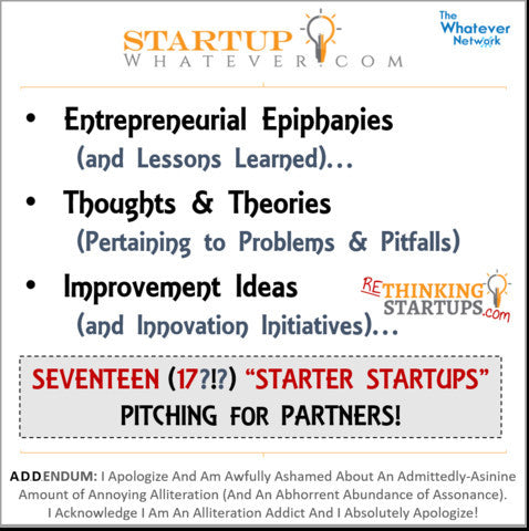 STARTUP Whatever programs (to find entrepreneurs to RUN all properties of The WHATEVER Network!