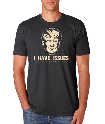 I Have Issues Unisex Crew Neck T-shirt - N6210