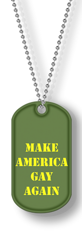 Make America Gay Again Army Dog Tag