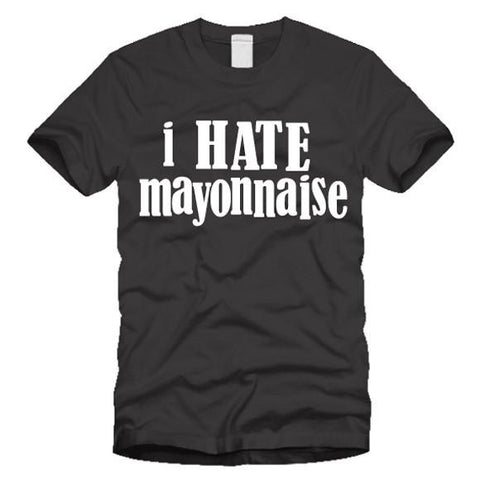 i hate mayonnaise shirt