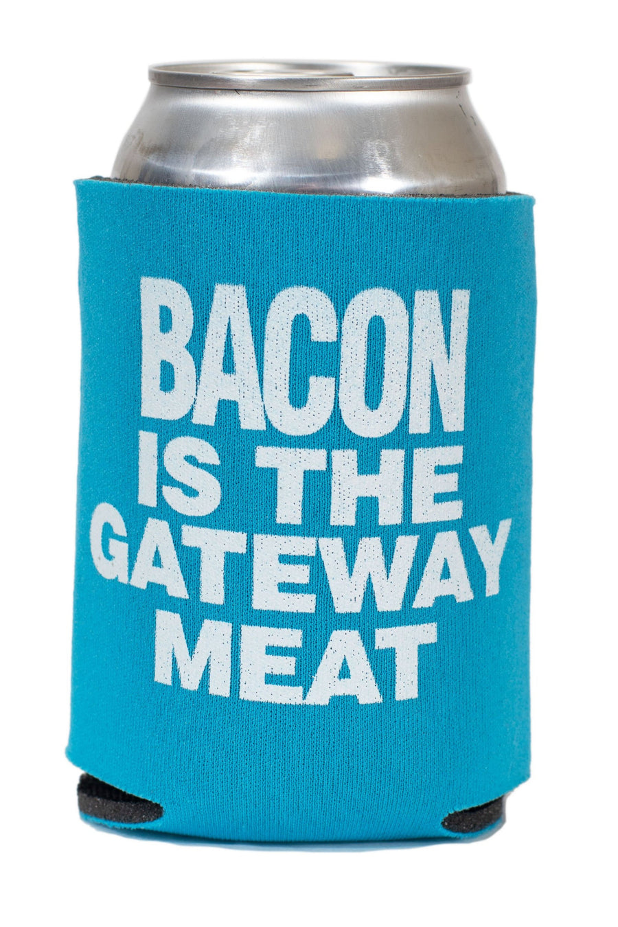 Bacon is the Gateway Meat Koozie