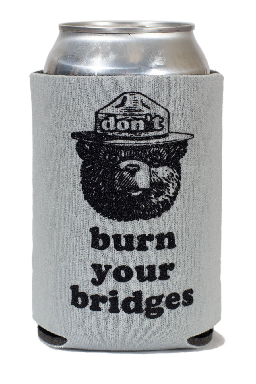 Don't Burn Your Bridges Koozie