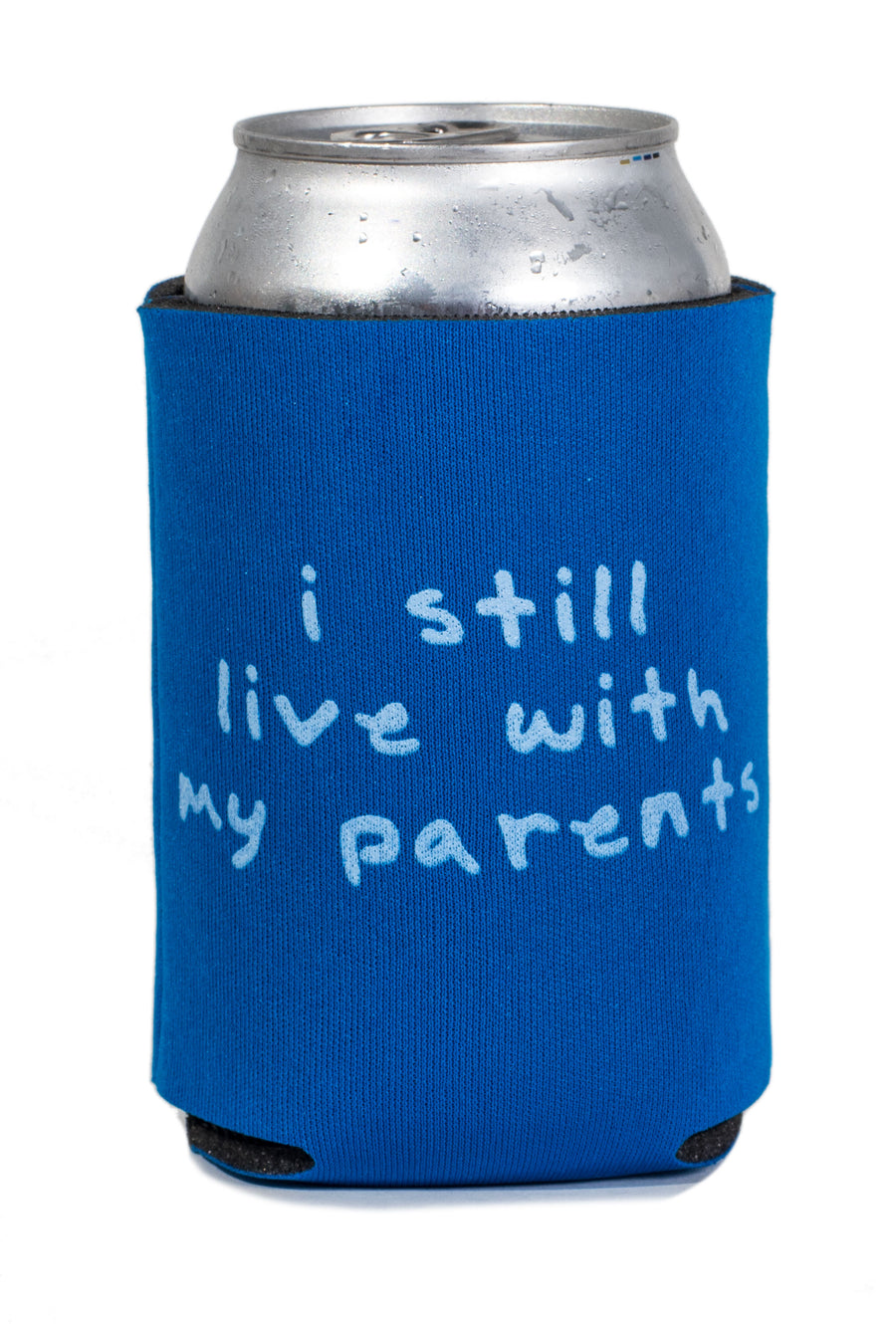 I Still Live With My Parents Koozie