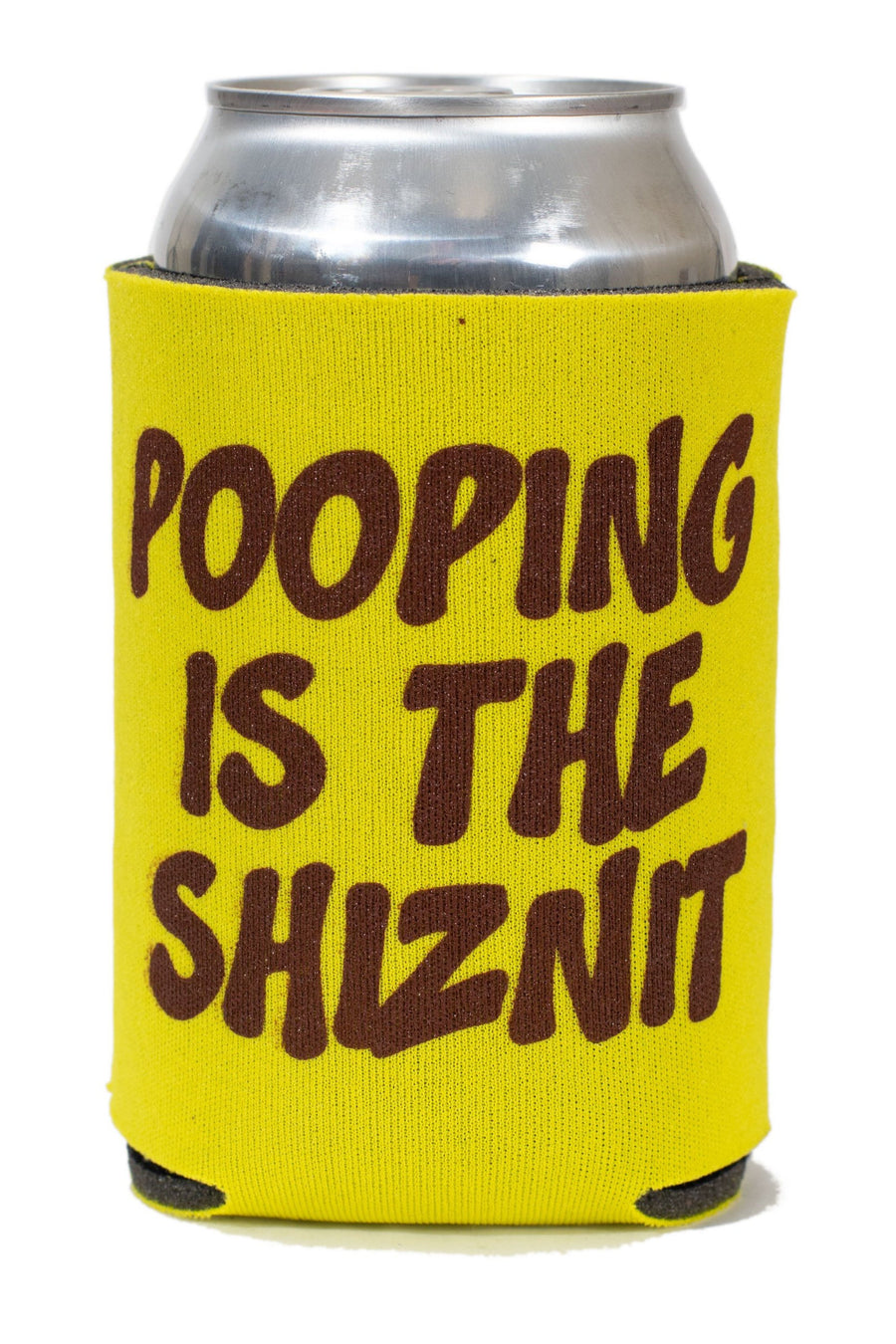 Pooping is the Shiznit Koozie