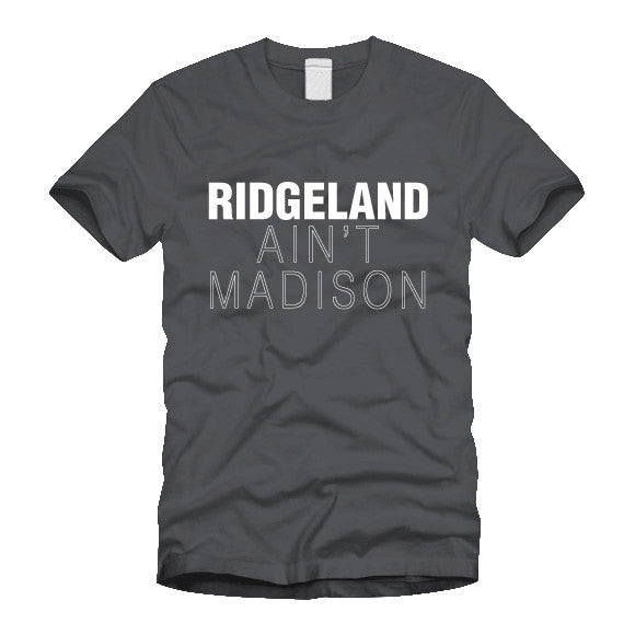 Ridgeland Ain't Madison