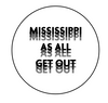Mississippi As All Get Out