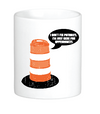 I Don't Fix Potholes Mug