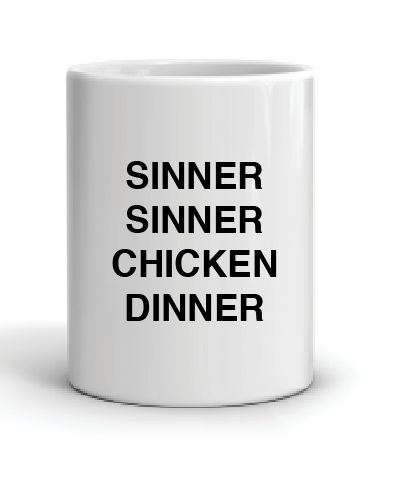 Sinner Sinner Chicken Dinner