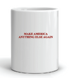 Make America Anything Else Again Mug