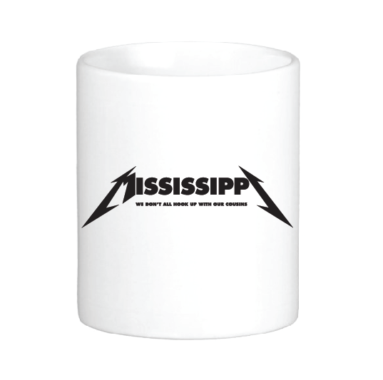 Mississippi: We Don't All Hook Up with Our Cousins Mug