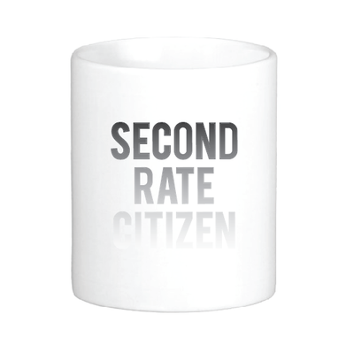 Second Rate Citizen