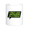 I Only Like Jackson as a Friend Mug