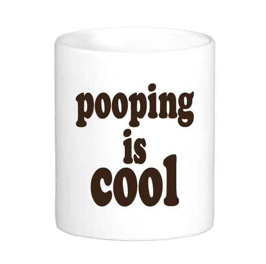 Pooping is Cool Mug