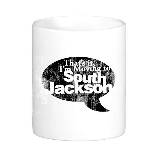 That's it! I'm Moving to South Jackson!