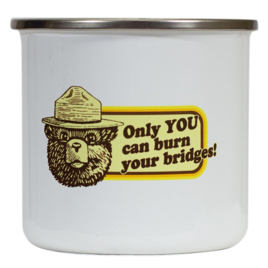 Only You Can Burn Your Bridges Mug
