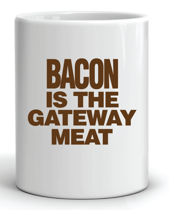 Bacon is the Gateway Meat Mug