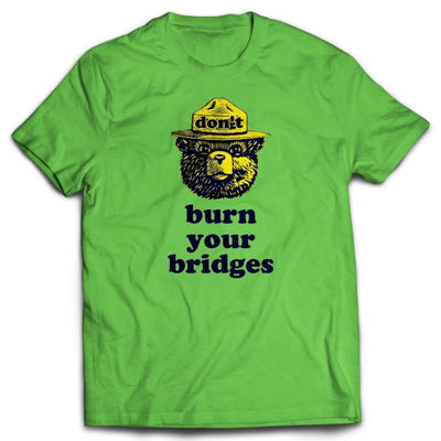 Don't Burn Your Bridges