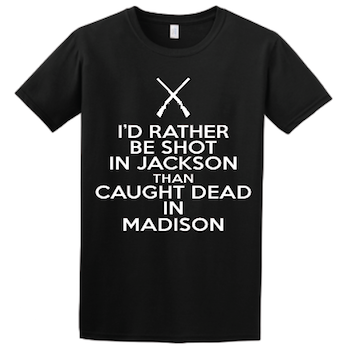 I'd Rather Be Shot in Jackson