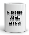 Mississippi As All Get Out Mug